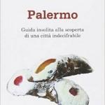 Un viaggio nel gusto e nelle contraddizioni di Palermo.  Ce lo farà vivere Augusto Cavadi a Cantunera