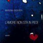 """Libri, Marilina Giaquinta presenta """"L'amore non sta in piedi"""" a Casale Borghese"""