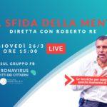 Coronavirus, la sfida della mente: giovedì diretta facebook con Roberto Re